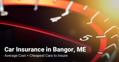 Bangor, ME, car insurance cost and cheapest vehicles to insure