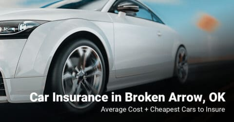 Broken Arrow, OK, car insurance cost and cheapest vehicles to insure
