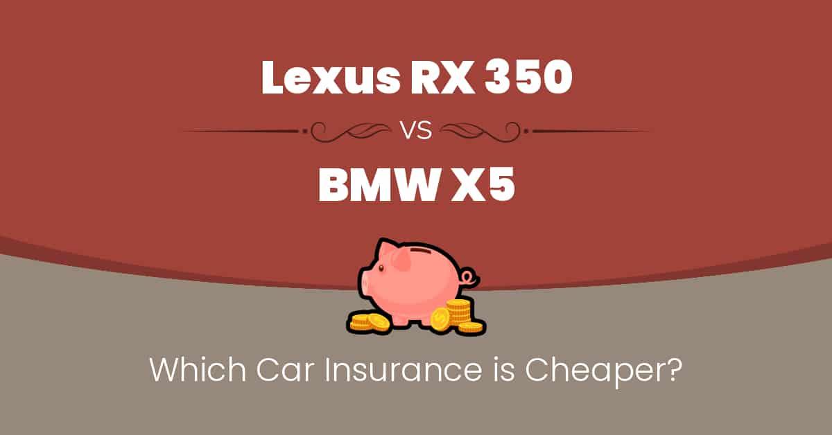 Lexus RX 350 vs BMW X5 insurance comparison illustration